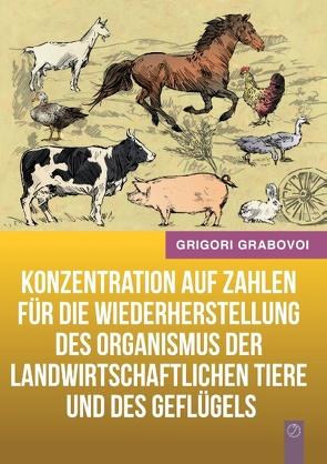 Konzentration auf Zahlen für die Wiederherstellung des Organismus der landwirtschaftlichen Tiere und des Geflügels von Grabovoi,  Grigori