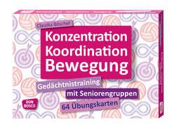Konzentration, Koordination, Bewegung von Böschel,  Claudia