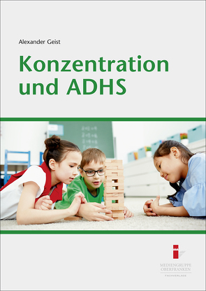 Konzentration und ADHS von Geist,  Alexander