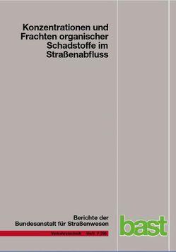 Konzentration und Frachten organischer Schadstoffe im Straßenabfluss von Fuchs,  Stephan, Graf,  Josef, Grotehusmann,  Dieter, Lambert,  Benedikt