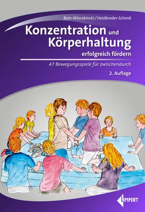 Konzentration und Körperhaltung erfolgreich fördern von Bein-Wierzbinski,  Wibke, Heidbreder-Schenk,  Christiane
