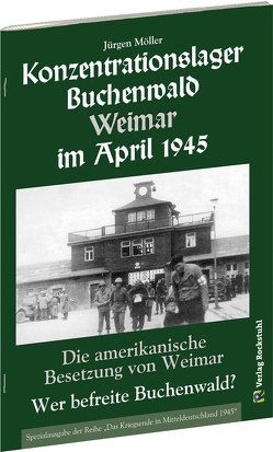 Konzentrationslager Buchenwald Weimar im April 1945. von Möller,  Jürgen