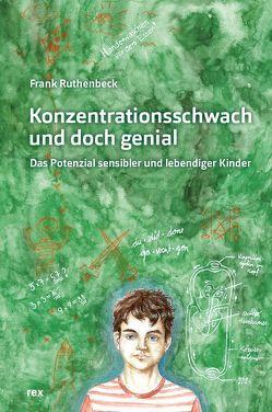 Konzentrationsschwach und doch genial von Ruthenbeck,  Frank