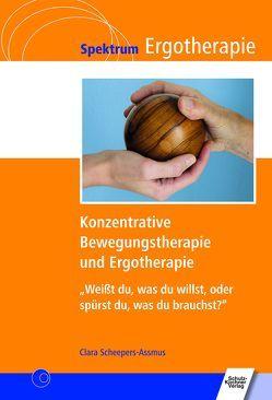 Konzentrative Bewegungstherapie (KBT) und Ergotherapie von Scheepers-Assmus,  Clara