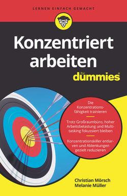 Konzentriert arbeiten für Dummies von Mörsch,  Christian, Müller,  Melanie