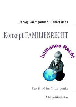 Konzept FAMILIENRECHT von Baumgartner,  Herwig, Böck,  Robert