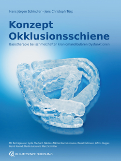 Konzept Okklusionsschiene von Schindler,  Hans Jürgen, Türp,  Jens Christoph