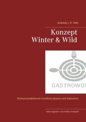 Konzept Winter und Wild von Hein,  Andreas J. H.