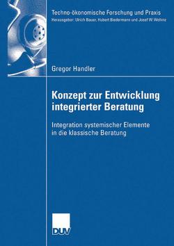 Konzept zur Entwicklung integrierter Beratung von Bauer und Prof. Alfred Janes,  Prof. Dr. Ulrich, Handler,  Gregor