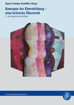 Konzepte der Elternbildung – eine kritische Übersicht von Tschöpe-Scheffler,  Sigrid