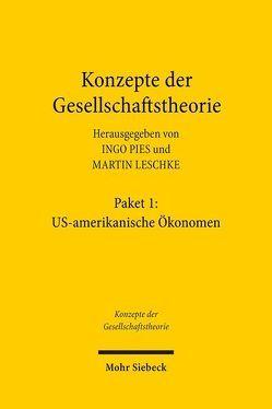Konzepte der Gesellschaftstheorie: US-amerikanische Ökonomen von Leschke,  Martin, Pies,  Ingo
