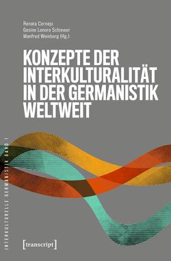 Konzepte der Interkulturalität in der Germanistik weltweit von Cornejo,  Renata, Schiewer,  Gesine Lenore, Weinberg,  Manfred