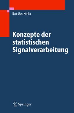 Konzepte der statistischen Signalverarbeitung von Köhler,  Bert-Uwe