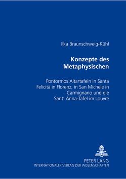 Konzepte des Metaphysischen von Braunschweig-Kühl,  Ilka