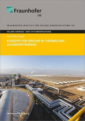 Konzepte für Speicher in thermischen Solarkraftwerken. von Vogel,  Alexander