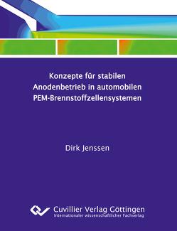 Konzepte für stabilen Anodenbetrieb in automobilen PEM-Brennstoffzellensysteme von Jenssen,  Dirk