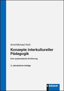 Konzepte interkultureller Pädagogik von Nohl,  Arnd-Michael