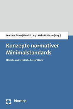 Konzepte normativer Minimalstandards von Brune,  Jens Peter, Lang,  Heinrich, Werner,  Micha H.