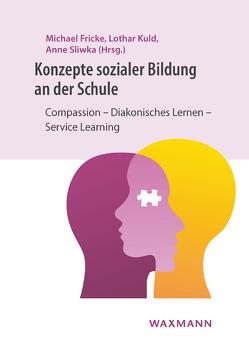 Konzepte sozialer Bildung an der Schule von Fricke,  Michael, Kuld,  Lothar, Sliwka,  Anne
