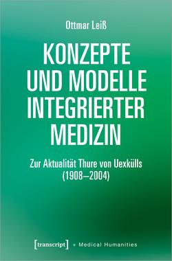 Konzepte und Modelle Integrierter Medizin von Leiss,  Ottmar