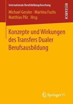 Konzepte und Wirkungen des Transfers Dualer Berufsausbildung von Fuchs,  Martina, Gessler,  Michael, Pilz,  Matthias