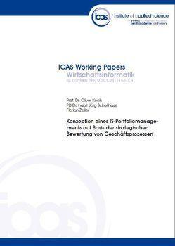 Konzeption eines IS-Portfoliomanagements auf Basis der strategischen Bewertung von Geschäftsprozessen von Koch,  Oliver, Schellhase,  Jörg, Zeiler,  Florian
