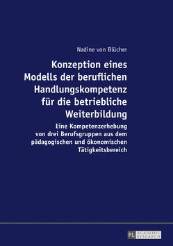Konzeption eines Modells der beruflichen Handlungskompetenz für die betriebliche Weiterbildung von von Blücher,  Nadine