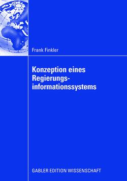 Konzeption eines Regierungsinformationssystems von Chamoni,  Univ.-Prof. Dr. Peter, Finkler,  Frank