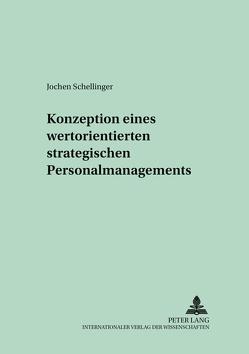 Konzeption eines wertorientierten strategischen Personalmanagements von Schellinger,  Jochen