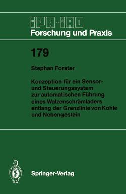 Konzeption für ein Sensor- und Steuerungssystem zur automatischen Führung eines Walzenschrämladers entlang der Grenzlinie von Kohle und Nebengestein von Förster,  Stephan