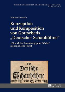 Konzeption und Komposition von Gottscheds «Deutscher Schaubühne» von Doetsch,  Marina