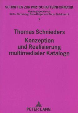 Konzeption und Realisierung multimedialer Kataloge von Schnieders,  Thomas