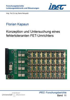Konzeption und Untersuchung eines fehlertoleranten FET-Umrichters von Kapaun,  Florian