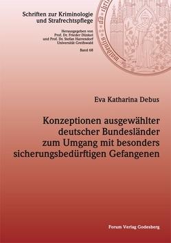 Konzeptionen ausgewählter deutscher Bundesländer zum Umgang mit besonders sicherungsbedürftigen Gefangenen von Debus,  Eva Katharina