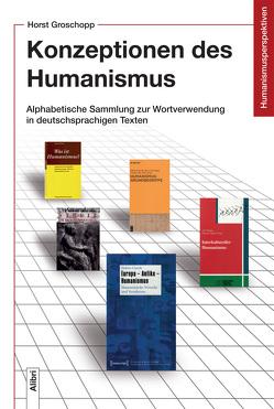 Konzeptionen des Humanismus von Groschopp,  Horst
