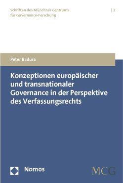 Konzeptionen europäischer und transnationaler Governance in der Perspektive des Verfassungsrechts von Badura,  Peter