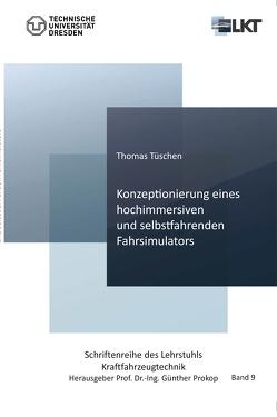 Konzeptionierung eines hochimmersiven und selbstfahrenden Fahrsimulators (Band 9) von Tüschen,  Thomas