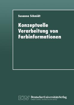 Konzeptuelle Verarbeitung von Farbinformationen von Schmidt,  Susanne