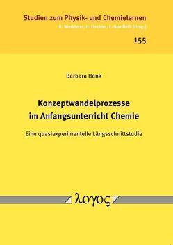 Konzeptwandelprozesse im Anfangsunterricht Chemie von Hank,  Barbara