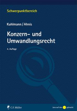 Konzern- und Umwandlungsrecht von Ahnis,  Erik, Kuhlmann,  Jens