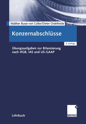 Konzernabschlüsse von Busse von Colbe,  Walther, Gebhardt,  Günther, Ordelheide,  Monika, Pellens,  Bernhard, Theile,  Carsten