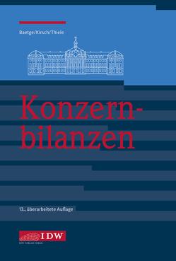Konzernbilanzen, 13. Auflage von Baetge,  Jörg, Kirsch,  Hans-Jürgen, Thiele,  Stefan