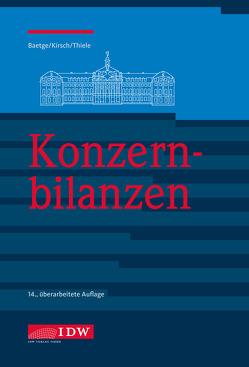 Konzernbilanzen, 14. Auflage von Baetge,  Jörg, Kirsch,  Hans-Jürgen, Thiele,  Stefan