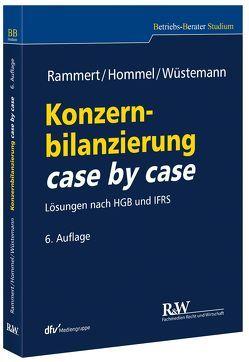 Konzernbilanzierung case by case von Hommel,  Michael, Rammert,  Stefan, Wüstemann,  Jens
