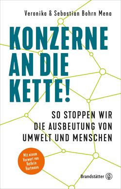 Konzerne an die Kette! von Bohrn Mena,  Sebastian, Bohrn Mena,  Veronika