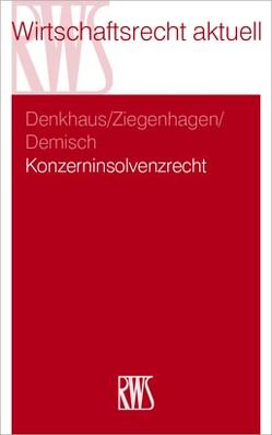 Konzerninsolvenzrecht von Demisch,  Dominik, Denkhaus,  Stefan, Ziegenhagen,  Andreas