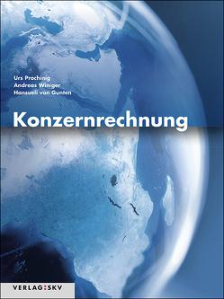 Konzernrechnung, Bundle von Gunten,  Hansueli von, Prochinig,  Urs, Winiger,  Andreas
