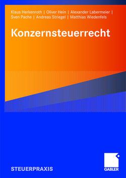 Konzernsteuerrecht von Hein,  Oliver, Herkenroth,  Klaus, Labermeier,  Alexander, Pache,  Sven, Striegel,  Andreas, Wiedenfels,  Matthias