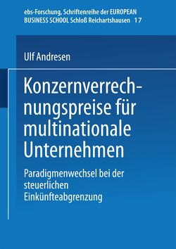 Konzernverrechnungspreise für multinationale Unternehmen von Andresen,  Ulf