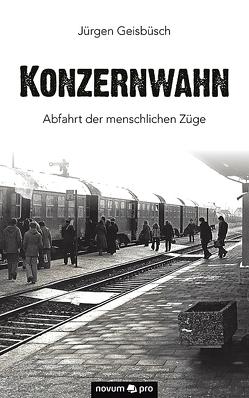 Konzernwahn von Geisbüsch,  Jürgen
